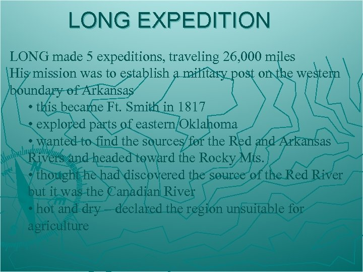 LONG EXPEDITION LONG made 5 expeditions, traveling 26, 000 miles His mission was to