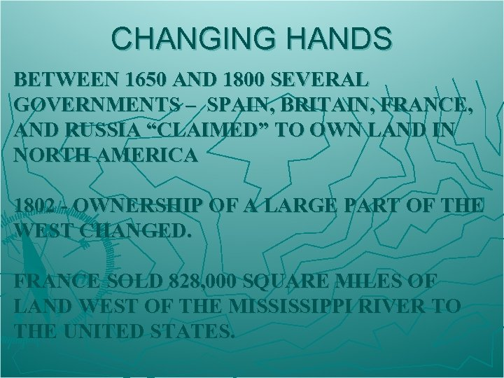 CHANGING HANDS BETWEEN 1650 AND 1800 SEVERAL GOVERNMENTS – SPAIN, BRITAIN, FRANCE, AND RUSSIA
