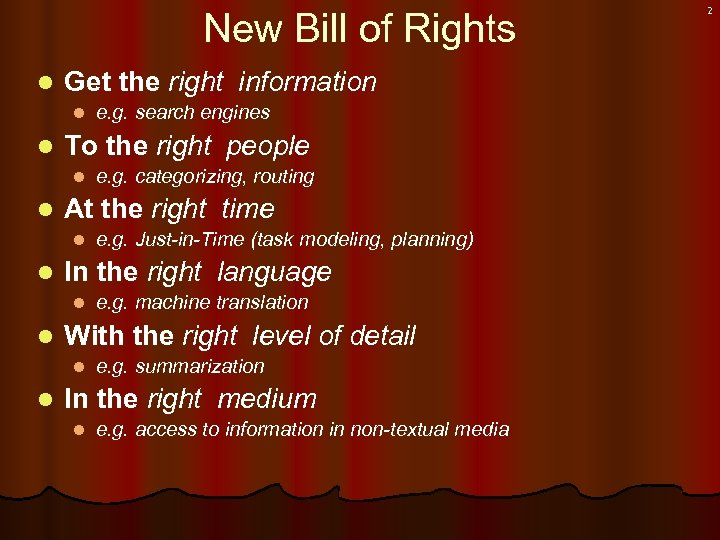 New Bill of Rights l Get the right information l l To the right