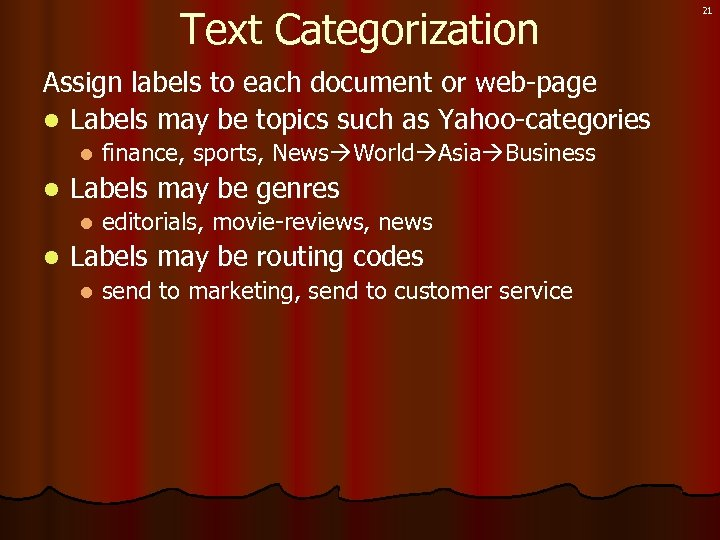 Text Categorization Assign labels to each document or web-page l Labels may be topics
