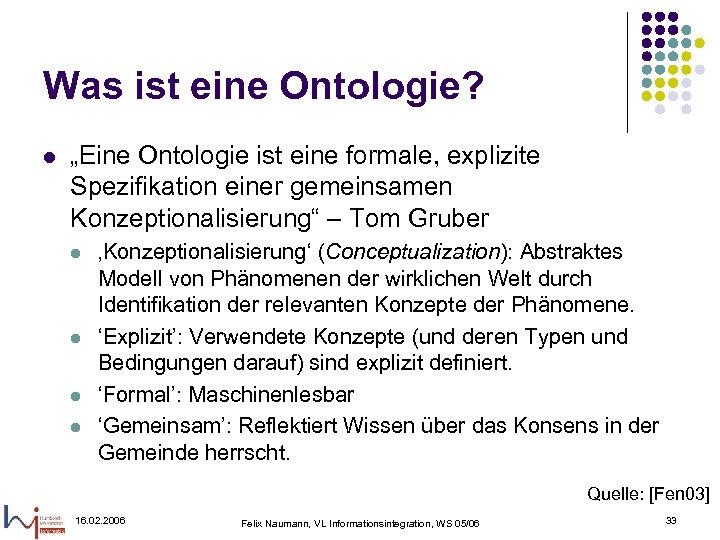 """Was ist eine Ontologie? l """"Eine Ontologie ist eine formale, explizite Spezifikation einer gemeinsamen"""