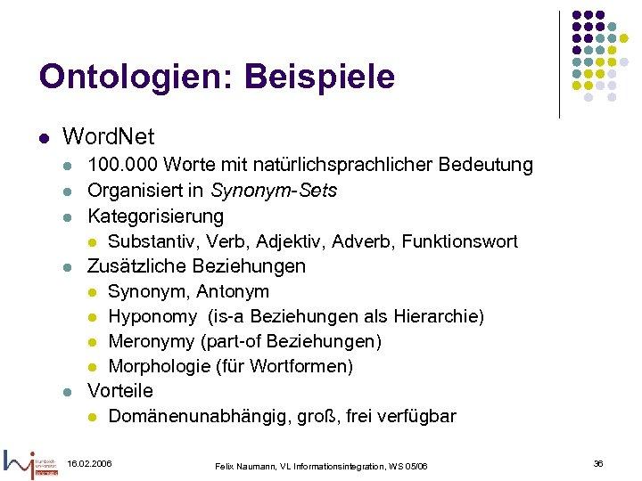 Ontologien: Beispiele l Word. Net l l l 100. 000 Worte mit natürlichsprachlicher Bedeutung