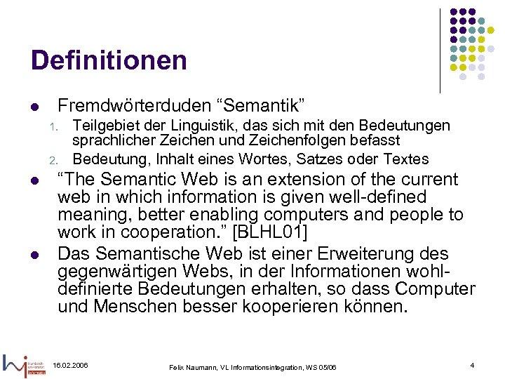 """Definitionen l Fremdwörterduden """"Semantik"""" 1. 2. l l Teilgebiet der Linguistik, das sich mit"""