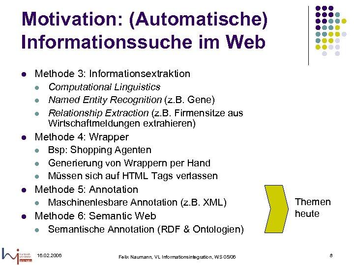 Motivation: (Automatische) Informationssuche im Web l l Methode 3: Informationsextraktion l Computational Linguistics l