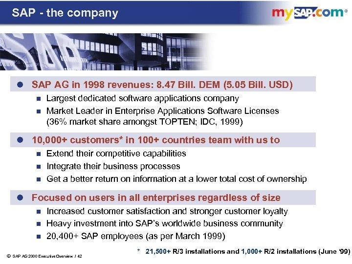 SAP - the company l SAP AG in 1998 revenues: 8. 47 Bill. DEM