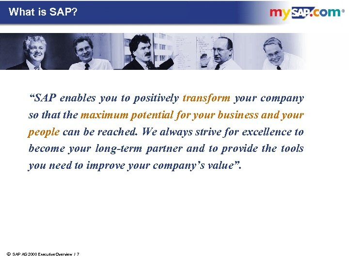 """What is SAP? """"SAP enables you to positively transform your company so that the"""