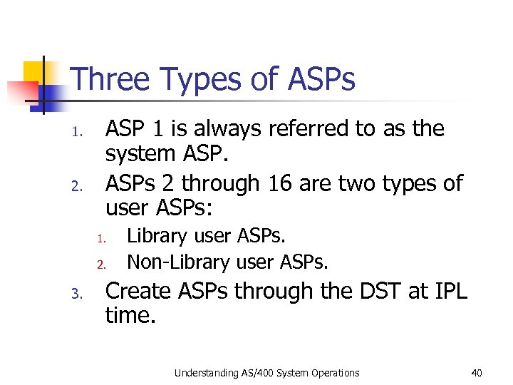 Three Types of ASPs 1. 2. ASP 1 is always referred to as the