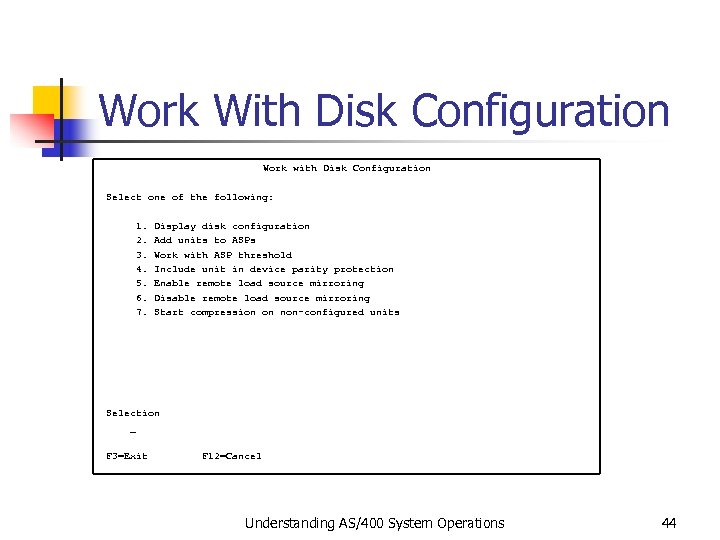 Work With Disk Configuration Work with Disk Configuration Select one of the following: 1.