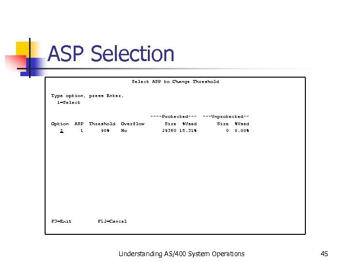 ASP Selection Select ASP to Change Threshold Type option, press Enter. 1=Select ----Protected--- ---Unprotected--