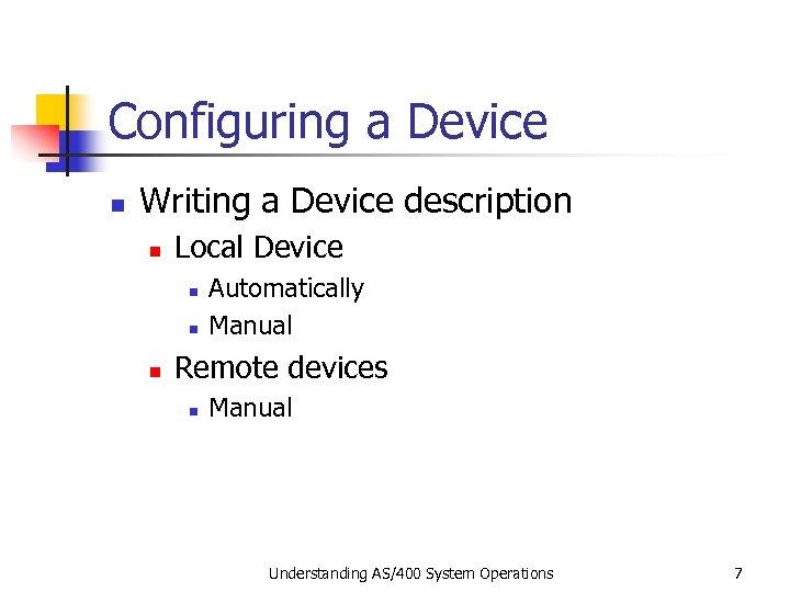 Configuring a Device n Writing a Device description n Local Device n n n