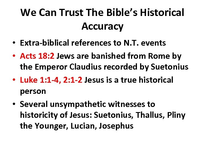We Can Trust The Bible's Historical Accuracy • Extra-biblical references to N. T. events