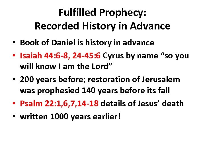 Fulfilled Prophecy: Recorded History in Advance • Book of Daniel is history in advance