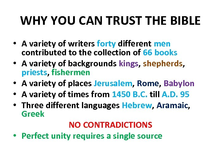 WHY YOU CAN TRUST THE BIBLE • A variety of writers forty different men