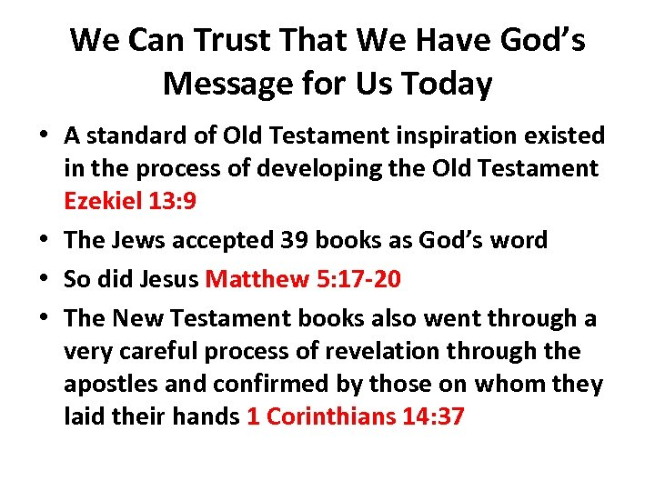 We Can Trust That We Have God's Message for Us Today • A standard