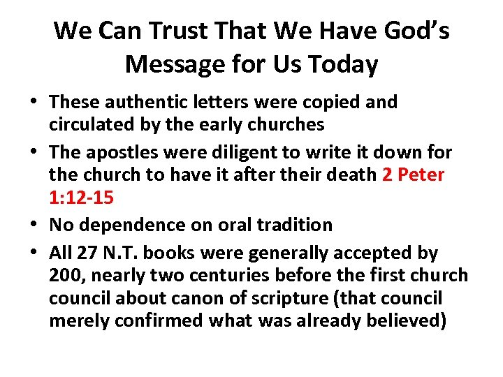 We Can Trust That We Have God's Message for Us Today • These authentic
