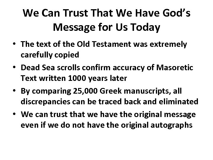 We Can Trust That We Have God's Message for Us Today • The text