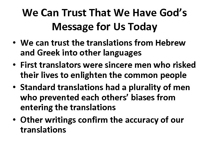 We Can Trust That We Have God's Message for Us Today • We can