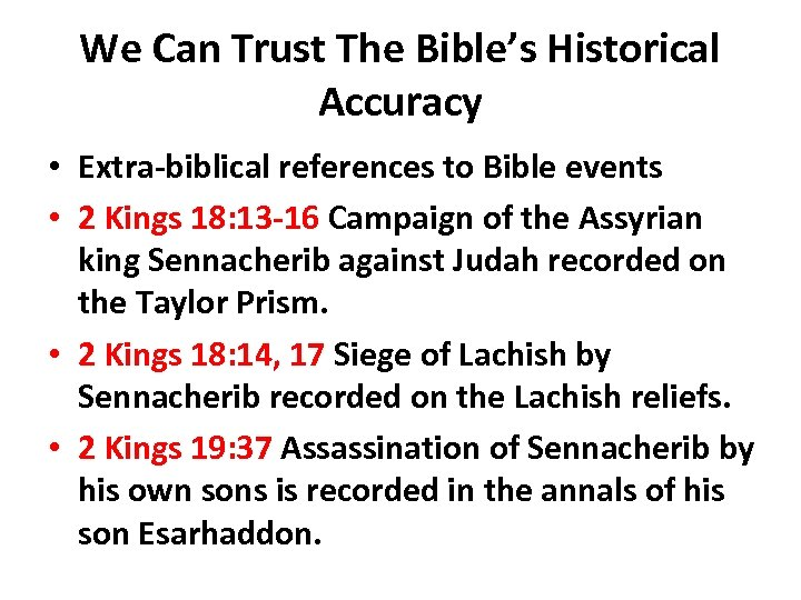 We Can Trust The Bible's Historical Accuracy • Extra-biblical references to Bible events •