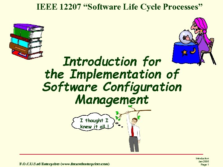 "IEEE 12207 ""Software Life Cycle Processes"" Introduction for the Implementation of Software Configuration Management"