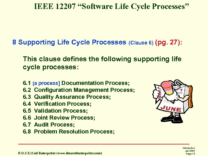 "IEEE 12207 ""Software Life Cycle Processes"" 8 Supporting Life Cycle Processes (Clause 6) (pg."
