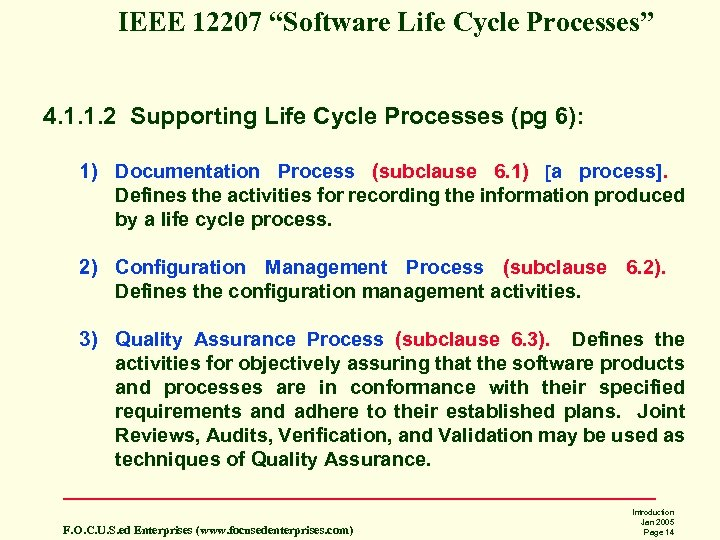 "IEEE 12207 ""Software Life Cycle Processes"" 4. 1. 1. 2 Supporting Life Cycle Processes"