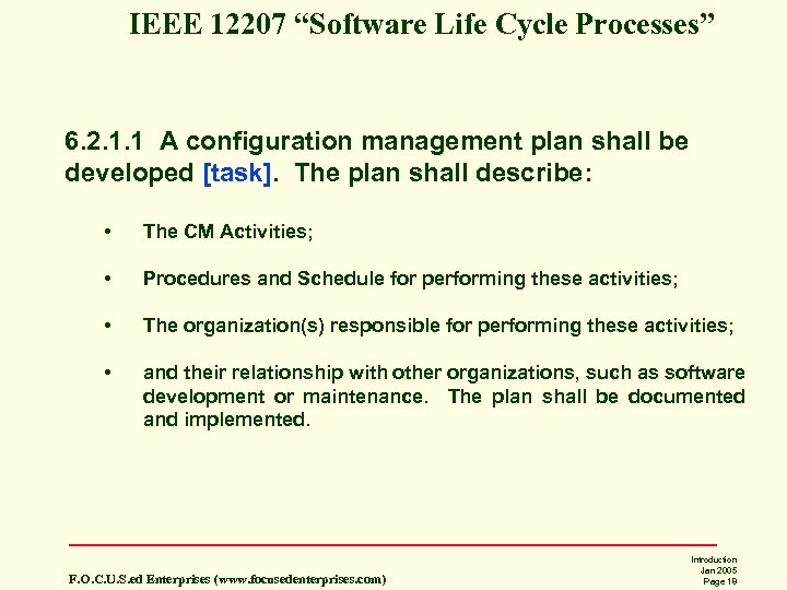 "IEEE 12207 ""Software Life Cycle Processes"" 6. 2. 1. 1 A configuration management plan"