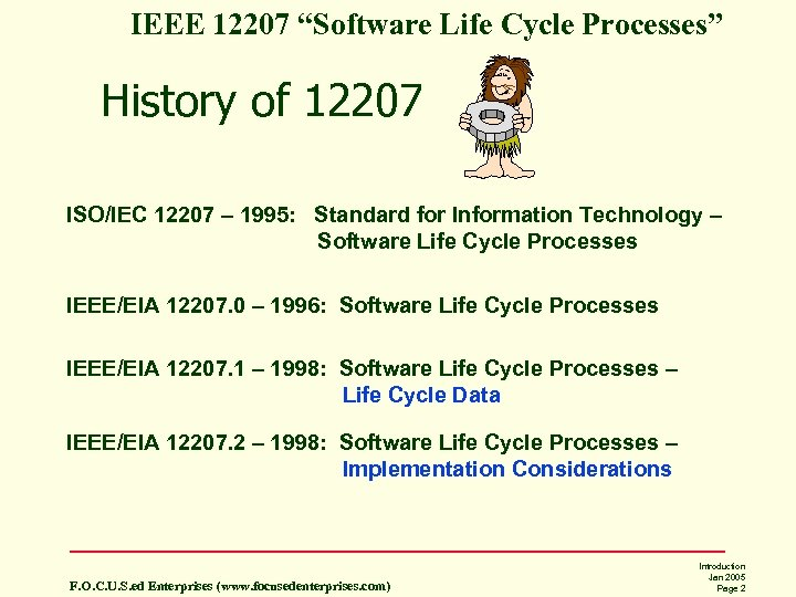 "IEEE 12207 ""Software Life Cycle Processes"" History of 12207 ISO/IEC 12207 – 1995: Standard"