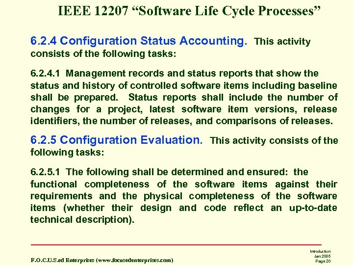 "IEEE 12207 ""Software Life Cycle Processes"" 6. 2. 4 Configuration Status Accounting. This activity"