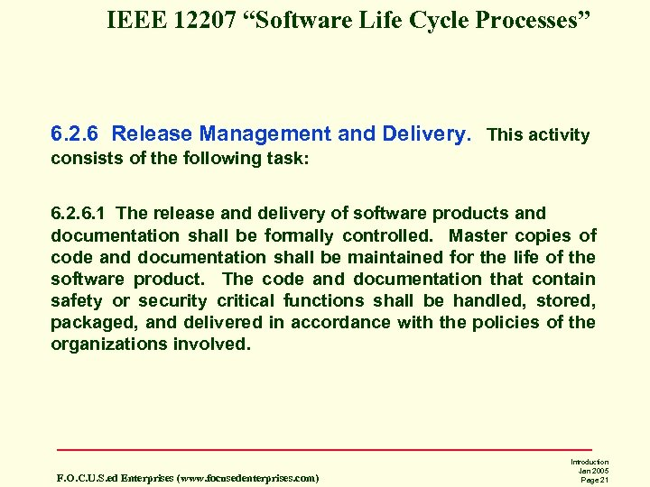 "IEEE 12207 ""Software Life Cycle Processes"" 6. 2. 6 Release Management and Delivery. This"