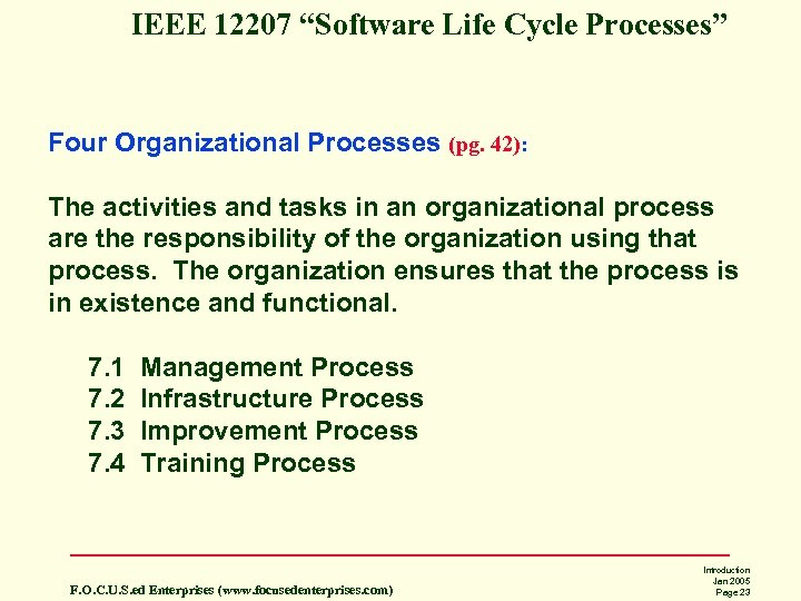 "IEEE 12207 ""Software Life Cycle Processes"" Four Organizational Processes (pg. 42): The activities and"