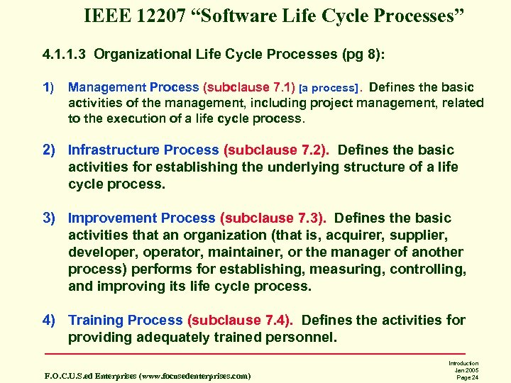 "IEEE 12207 ""Software Life Cycle Processes"" 4. 1. 1. 3 Organizational Life Cycle Processes"