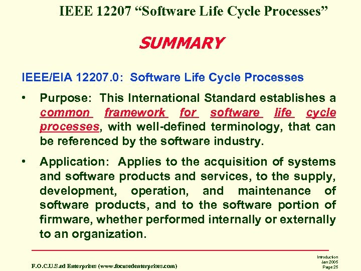 "IEEE 12207 ""Software Life Cycle Processes"" SUMMARY IEEE/EIA 12207. 0: Software Life Cycle Processes"