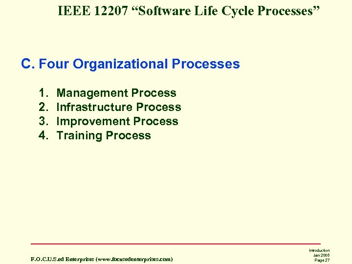 "IEEE 12207 ""Software Life Cycle Processes"" C. Four Organizational Processes 1. 2. 3. 4."