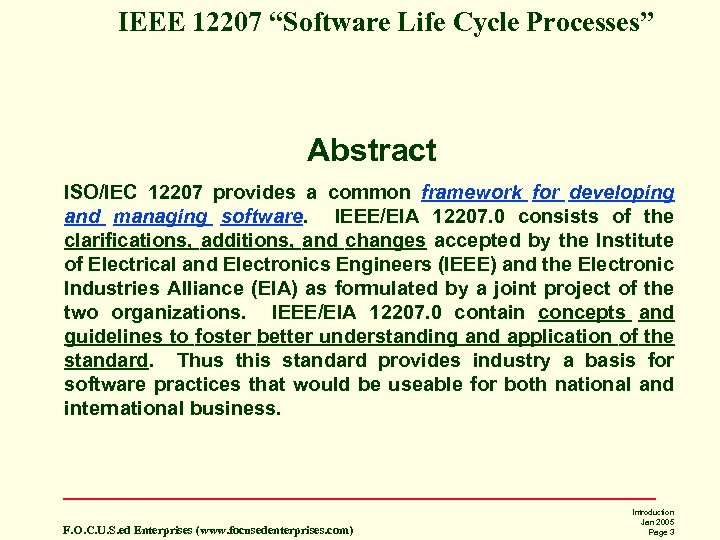 "IEEE 12207 ""Software Life Cycle Processes"" Abstract ISO/IEC 12207 provides a common framework for"