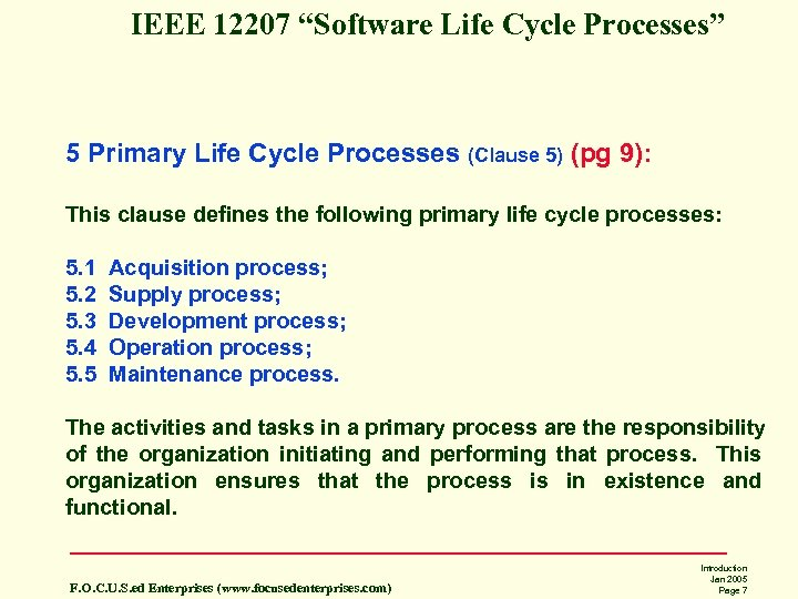 "IEEE 12207 ""Software Life Cycle Processes"" 5 Primary Life Cycle Processes (Clause 5) (pg"