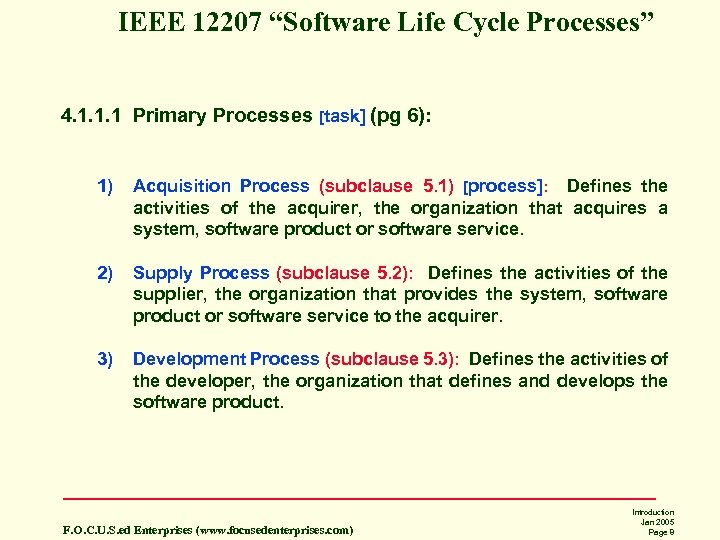 "IEEE 12207 ""Software Life Cycle Processes"" 4. 1. 1. 1 Primary Processes [task] (pg"