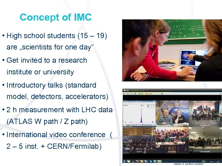"""Concept of IMC • High school students (15 – 19) are """"scientists for one"""