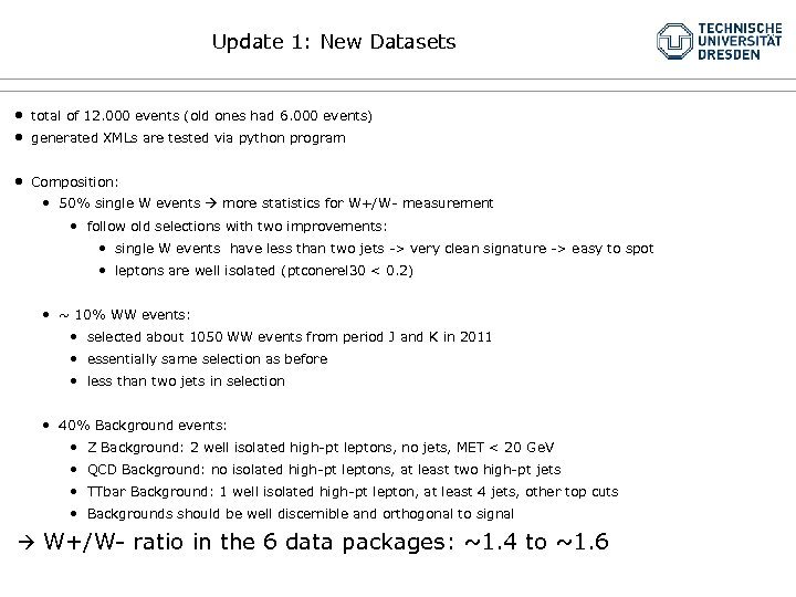 Update 1: New Datasets • • total of 12. 000 events (old ones had
