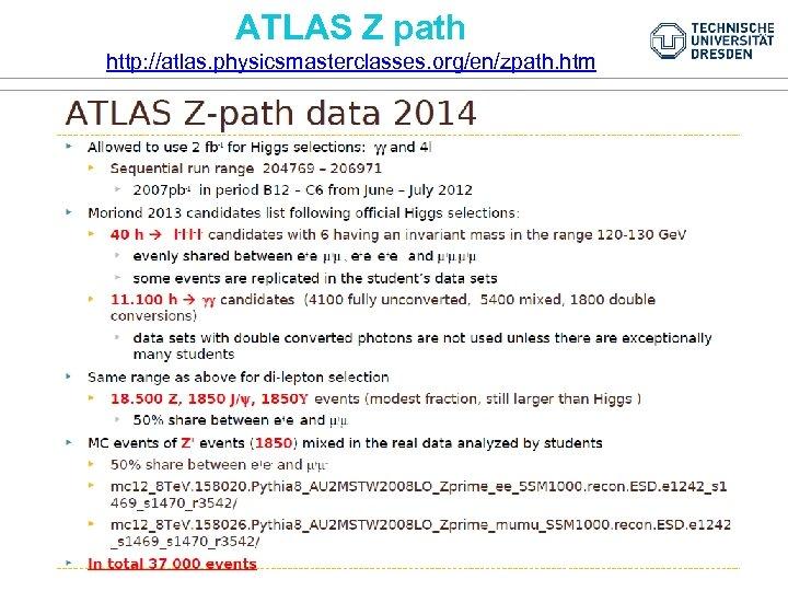 ATLAS Z path http: //atlas. physicsmasterclasses. org/en/zpath. htm
