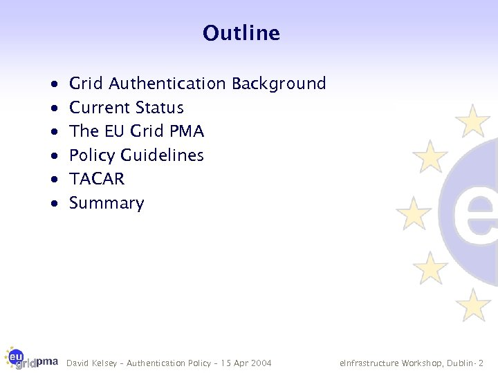 Outline · · · Grid Authentication Background Current Status The EU Grid PMA Policy