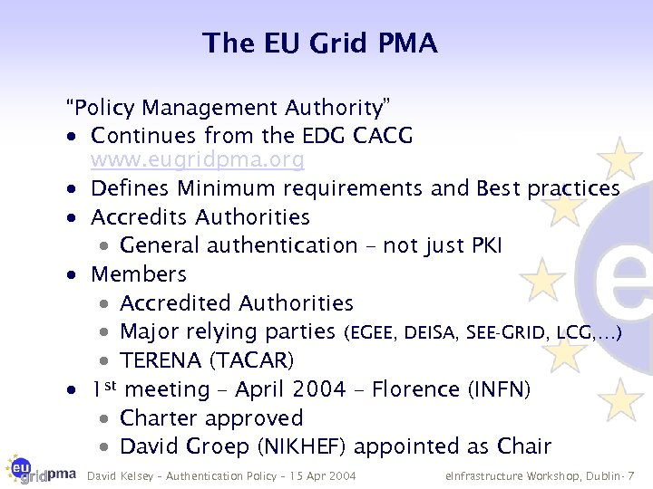 """The EU Grid PMA """"Policy Management Authority"""" · Continues from the EDG CACG www."""