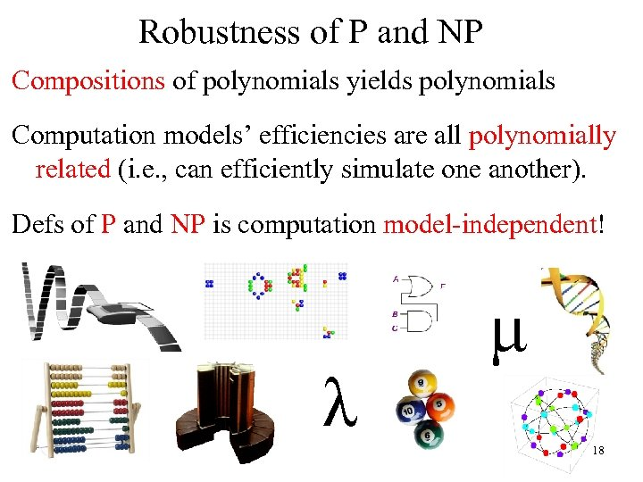 Robustness of P and NP Compositions of polynomials yields polynomials Computation models' efficiencies are