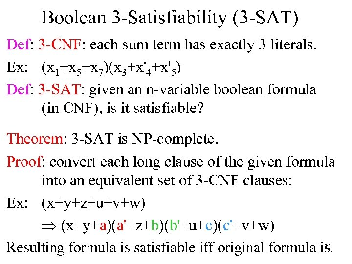 Boolean 3 -Satisfiability (3 -SAT) Def: 3 -CNF: each sum term has exactly 3