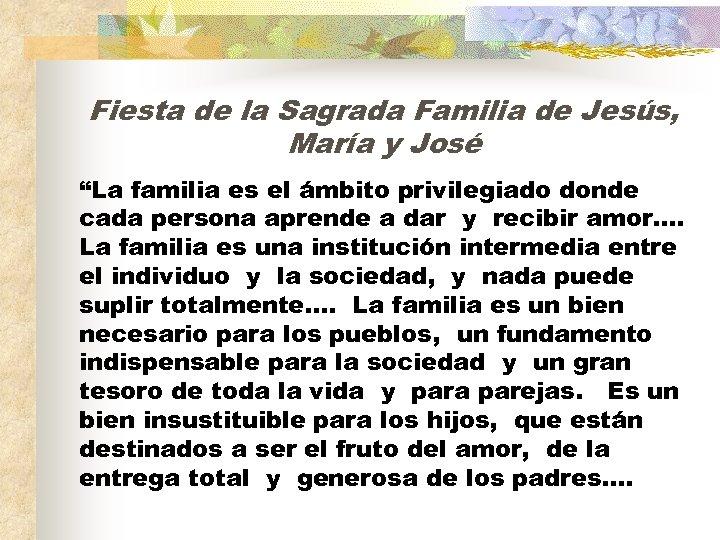 """Fiesta de la Sagrada Familia de Jesús, María y José """"La familia es el"""