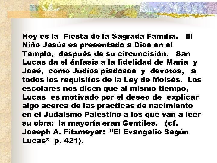 Hoy es la Fiesta de la Sagrada Familia. El Niño Jesús es presentado a