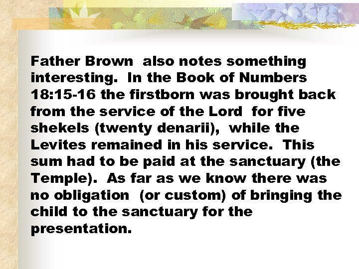 Father Brown also notes something interesting. In the Book of Numbers 18: 15 -16