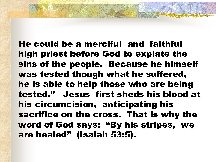 He could be a merciful and faithful high priest before God to expiate the