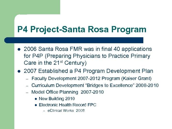 P 4 Project-Santa Rosa Program l l 2006 Santa Rosa FMR was in final