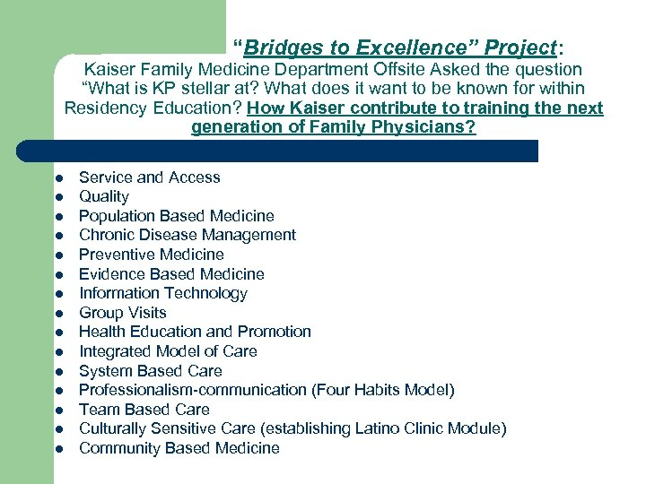 """""""Bridges to Excellence"""" Project: Kaiser Family Medicine Department Offsite Asked the question """"What is"""