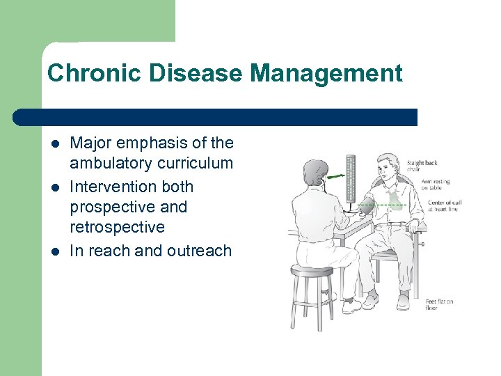 Chronic Disease Management l l l Major emphasis of the ambulatory curriculum Intervention both